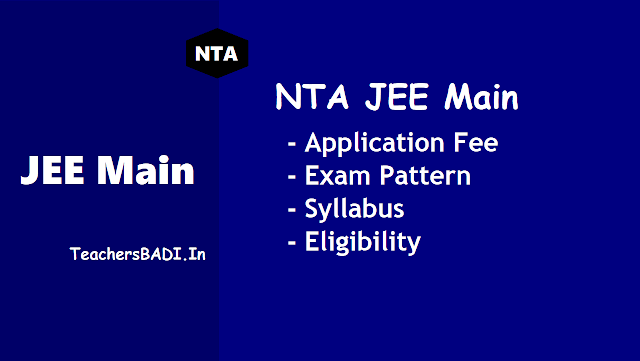 nta jee main 2019 application fee,jee main exam pattern,jee main syllabus,jee main important dates,jee main registrations,jee mains eligibility