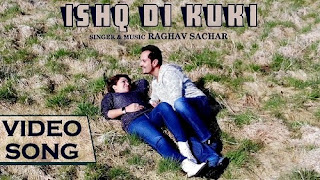 Ishq Di Kukki Lyrics  | Raghav Sachar | Latest Punjabi Love Songs 2018