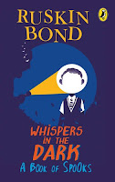 Books: Whispers in the Dark by Ruskin Bond (Age: 10+ years)