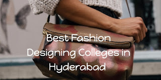 Best Fashion Designing Colleges in Hyderabad