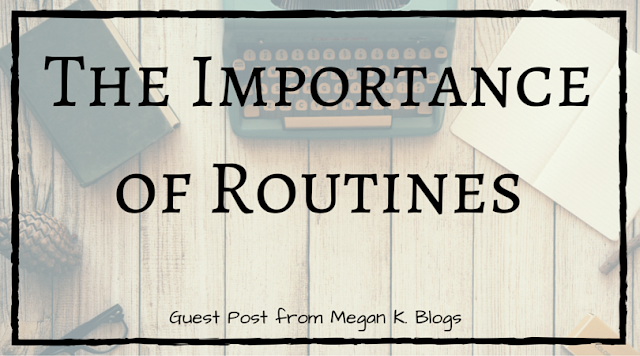Why You Need A Routine & How To Create One That Works For You