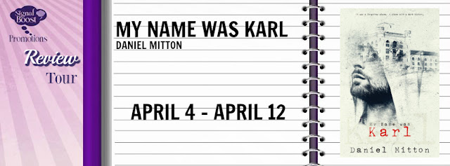 Review Tour incl Review & Giveaway: Daniel Mitton - My Name Was Karl