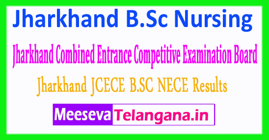 Jharkhand B.Sc Nursing Results Combined Entrance Competitive Examination Board JCECE B.Sc Nursing Results 2018