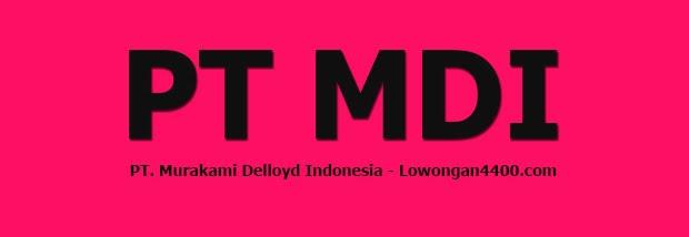 Lowongan PT Murakami Delloyd Indonesia Cikarang
