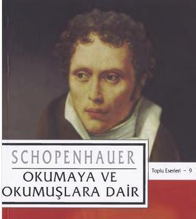 Arthur Schopenhauer – 09 – Okumaya ve Okumuslara Dair