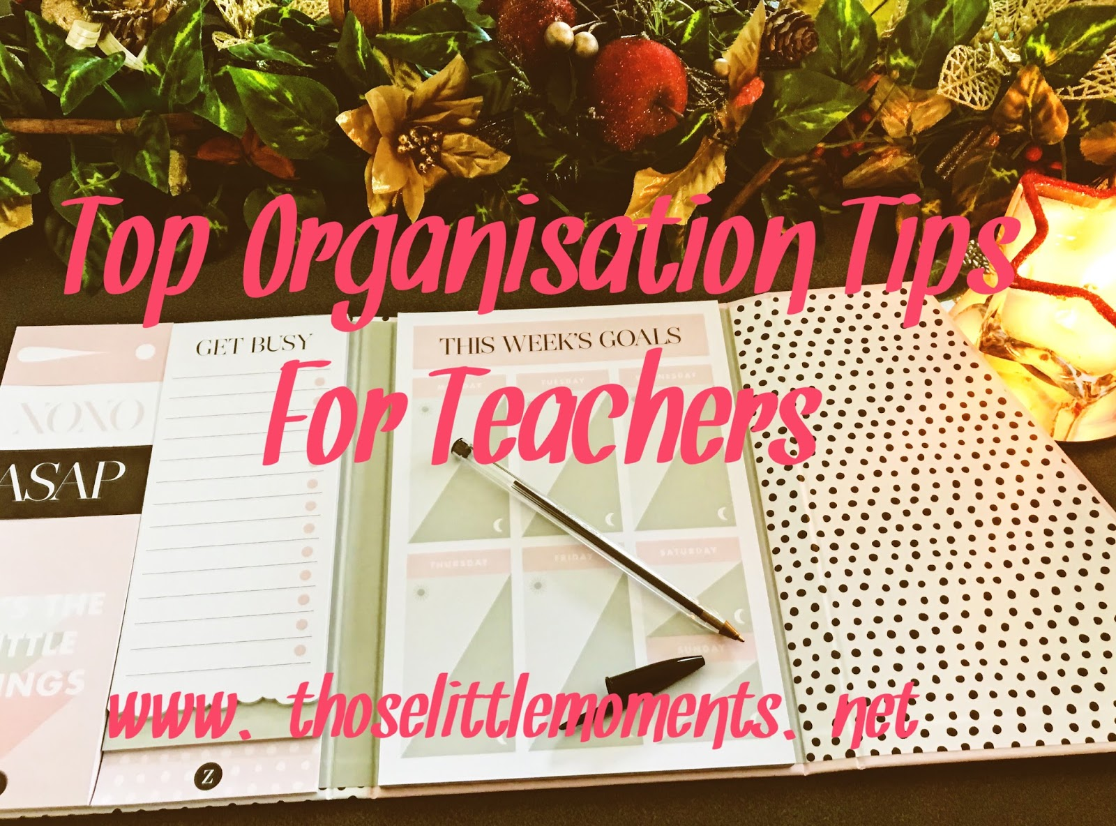 classroom organisation tips, organisation tips for teachers, time management tips for teachers, how to manage your time as a teacher, top organisation tips for teachers