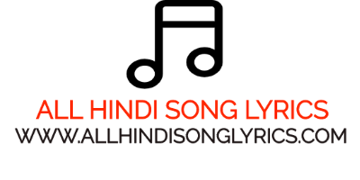 ALL HINDI SONG LYRICS