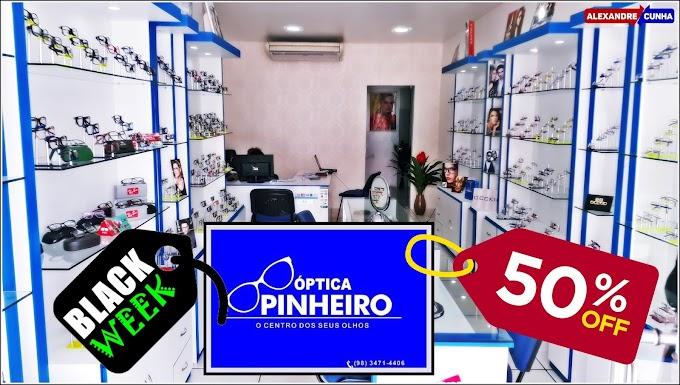 Black Week ÓPTICA PINHEIRO, 50% OFF, preços imbatíveis