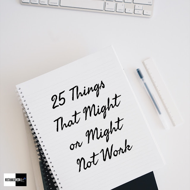 25 things that might or might not work