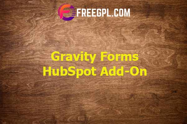 Gravity Forms HubSpot Add-On Nulled Download Free