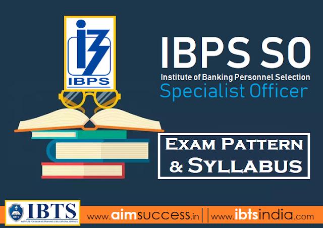 IBPS SO 2018 Exam Pattern and Syllabus