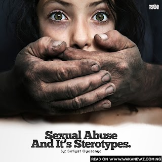 MUST READ : SEXUAL ABUSE AND IT'S STEROTYPES
