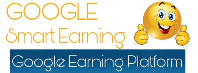 Google smart earning, Google ki galatiya nikal ke paise kamaye,