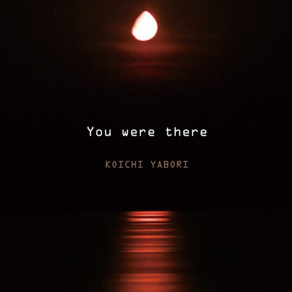 [Album] 矢堀孝一 – You were there (2016.04.20/MP3/RAR)