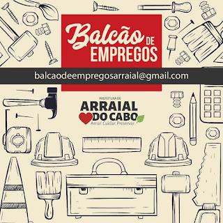 BALCÃO DE EMPREGOS DE ARRAIAL DO CABO OFERECE NOVAS VAGAS