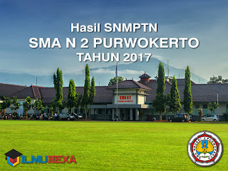 Ilmu Hexa Hasil SNMPTN SMA N 2 Purwokerto Tahun 2017