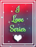 I Love Series ♥ #6