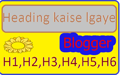 add heading blogger post,heading code in html,colour full headings beautiful heading in blogger oost