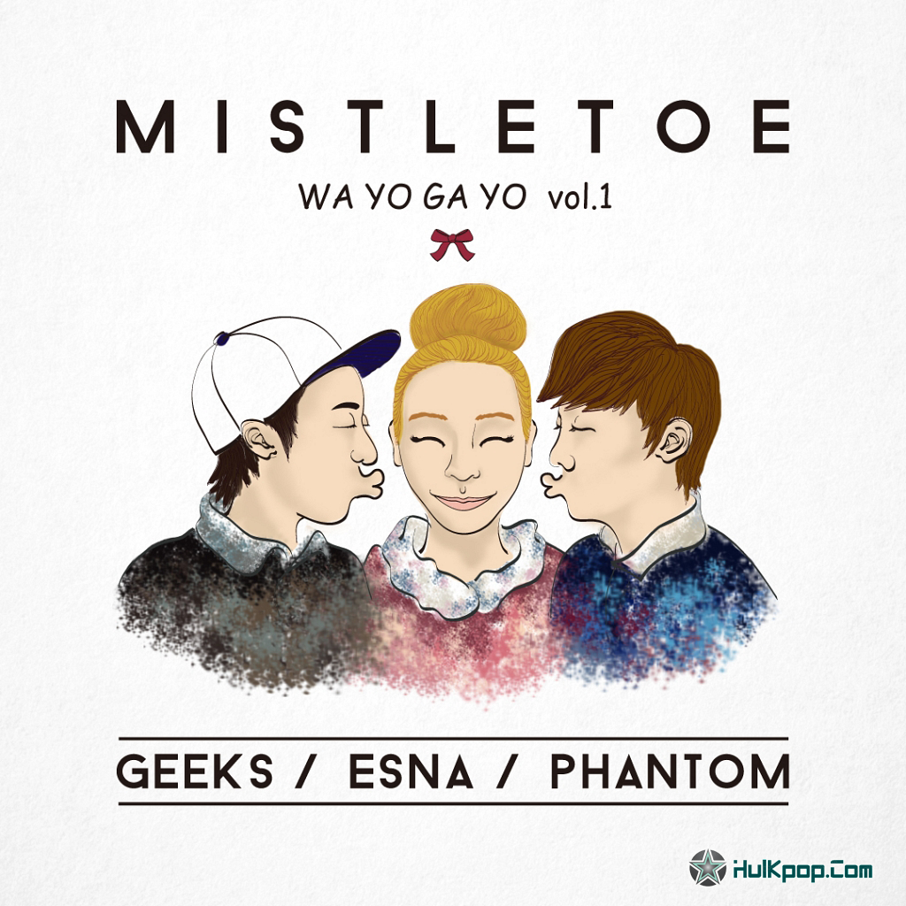 [Single] 긱스 (Geeks), 팬텀 (Phantom), 에스나 (Esna) – WAYOGAYO Vol. 1
