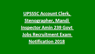 UPSSSC Account Clerk, Stenographer, Mandi Inspector Amin 239 Govt Jobs Recruitment Exam Notification 2018