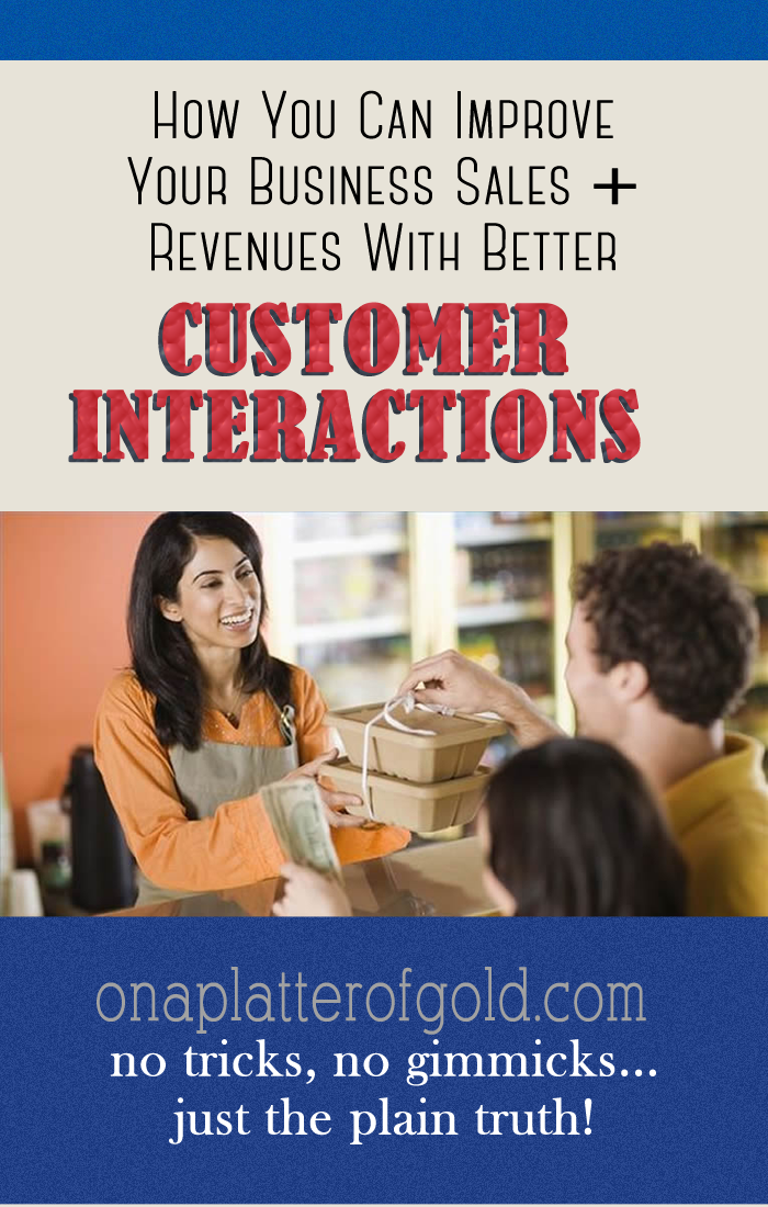 How You Can Improve Your Business Sales + Revenues With Better Customer Interactions