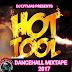 [HOT TOOL]DANCEHALL MIXTAPE 2017 [DON'T COME BACK] Aidonia,Vybz Kartel, Alkaline, Jahmiel, Masicka, Tommy Lee, Popcaan and more