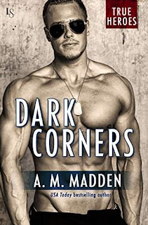 Dark Corners: A True Heroes Novel (True Heroes Series Book 3) by A. M. Madden