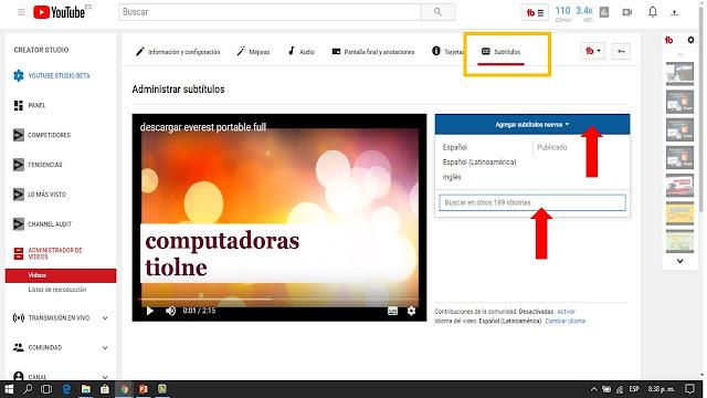 para agregar subtitulos nuevos en nuestros videos de youtube debemos entrar al administrador de videos y una vez ahí entrar en la pestaña subtitulos