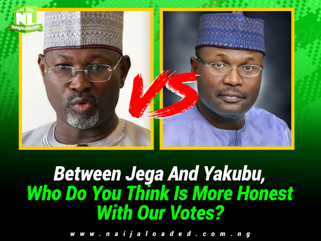 BE SINCERE! Between Jega And Yakubu, Who Do You Think Is More Honest With Our Votes?