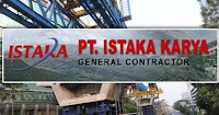 PT Istaka Karya (Persero), karir PT Istaka Karya (Persero), lowongan kerja PT Istaka Karya (Persero), lowongan kerja 2018