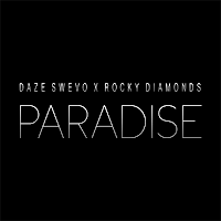 Daze Swevo ft Rocky Diamonds - The Paradise