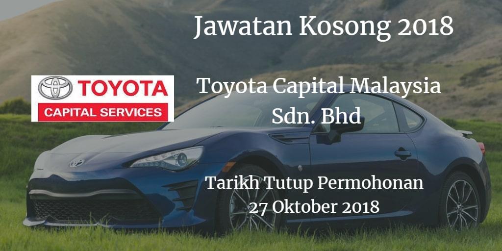 Jawatan Kosong Toyota Capital Malaysia Sdn. Bhd 27 Oktober 2018