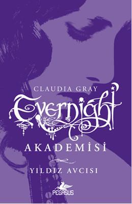 Claudia Gray - Evernight 2 - Yildiz Avcisi