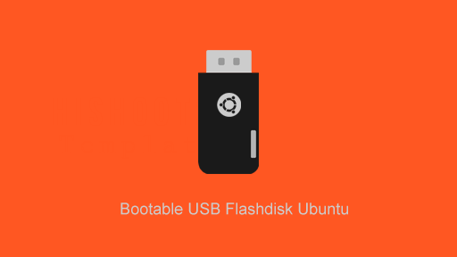 Membuat Bootable USB Flashdisk Ubuntu di Windows