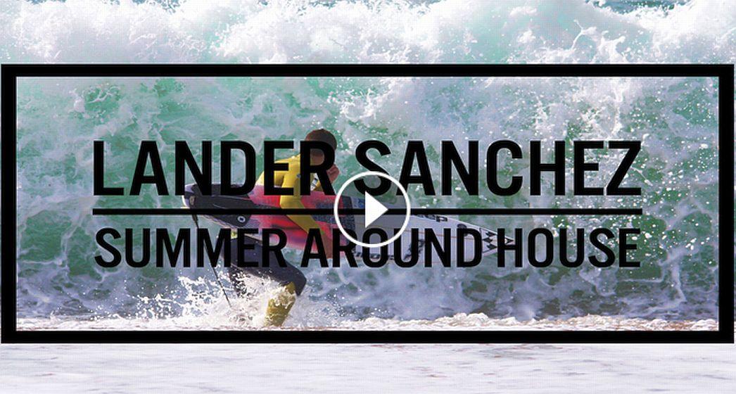 Lander Sanchez Summer Around Home 2015