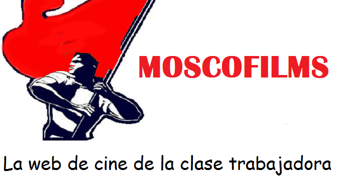 Imagini pentru moscofilms la pagina de cine de la clase trabajadora