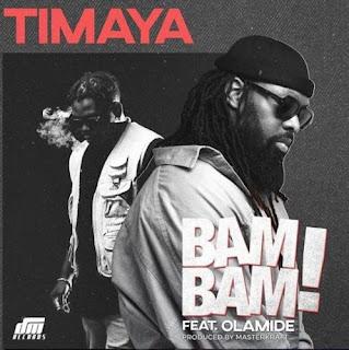 Timaya ft. Olamide - Bam Bam