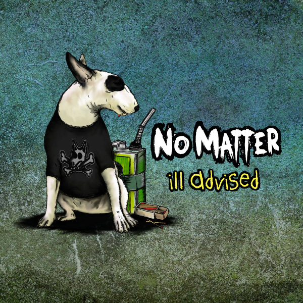 "No Matter stream new album ""Ill Advised"""