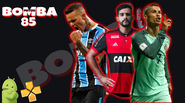 NOVA ATUALIZAÇÃO BOMBA PATCH 2019 COM BRASILEIRÃO e EUROPEU ATUALIZADO PARA PPSSPP ANDROID