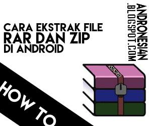 Cara Ekstrak File rar dan zip di android dengan mudah