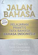 Judul Buku : Jalan Bahasa – Pelajaran Praktis Tata Bahasa - Bahasa Indonesia edisi revisi