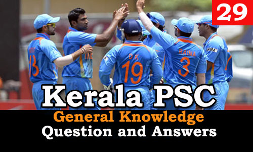 Kerala PSC General Knowledge Question and Answers - 29