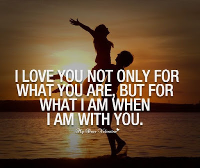 Best Quotes About Love wishes For Him: I love you not only for what you are, but for what I am when I am with you.