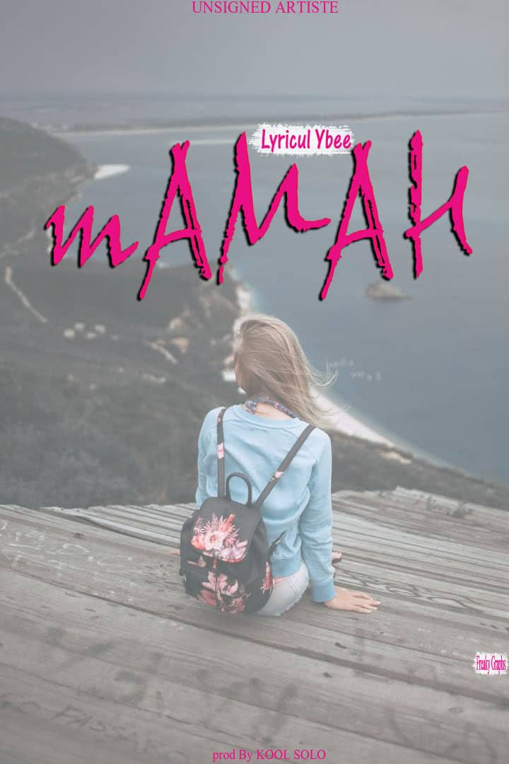 MUSIC: Lyricul Ybee - Mamah , The Top Arewa Artise Lyricul is here again with this cool music tittle Mamah