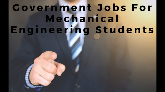 Government Jobs For Mechanical Engineering , Government Jobs