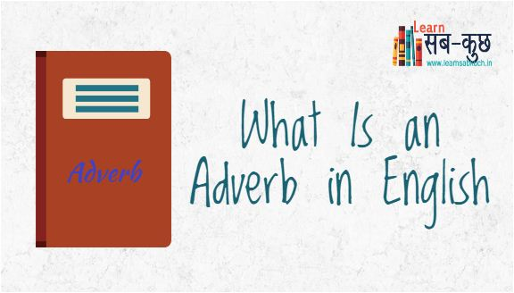 What Is an Adverb in English