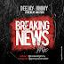 Dj Jimmy – Breaking News Party Mix - @Realestdjjimmy