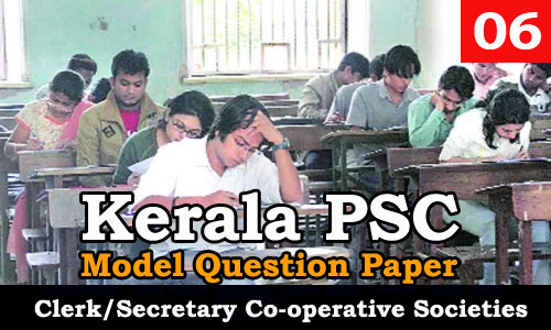 Kerala PSC - Junior Clerk/Secretary, Co-operative Societies - Model Question Paper 06