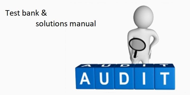 FullMark Team Solutions Manual Test Bank Auditing Test