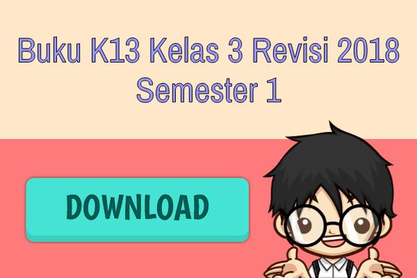Buku K13 Kelas 3 Revisi 2018 Semester 1 Gratis